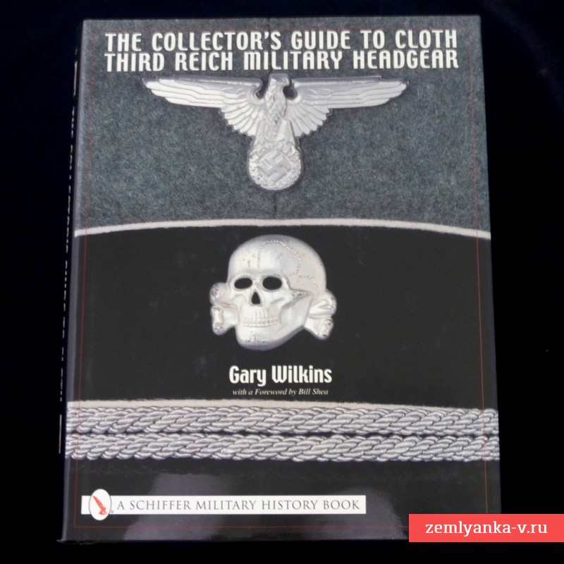 Книга «The Collector's Guide to Cloth Third Reich Military Headgear»