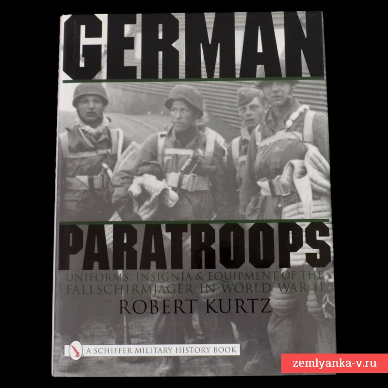Книга «German Paratroops: Uniforms, Insignia & Equipment of the Fallschirmjager in World War II»